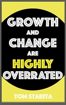 Growth and change are highly overrated cover